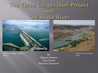 The Three Gorges Dam Project  and The Snake River