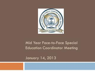 Mid Year Face-to-Face Special Education Coordinator Meeting January 14, 2013