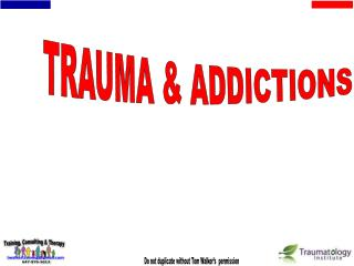 TRAUMA & ADDICTIONS