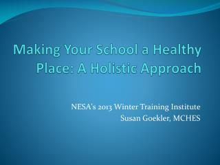 Making Your School a Healthy Place: A Holistic Approach