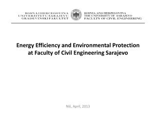 Energy  Efficiency and Environmental Protection  at Faculty of Civil Engineering Sarajevo