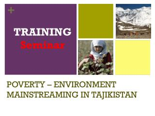 POVERTY – ENVIRONMENT MAINSTREAMING IN TAJIKISTAN