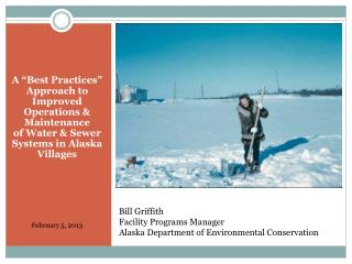 Bill Griffith Facility Programs Manager Alaska Department of Environmental Conservation