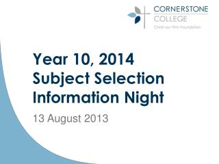 Year 10, 2014  Subject Selection Information Night 13 August 2013