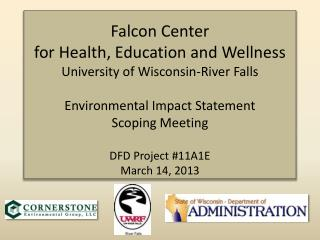 Falcon Center for Health, Education and Wellness University of Wisconsin –  River Falls Scoping Meeting