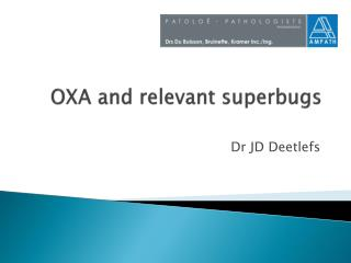 OXA and relevant superbugs