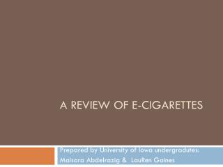 A review of E- cigaretteS