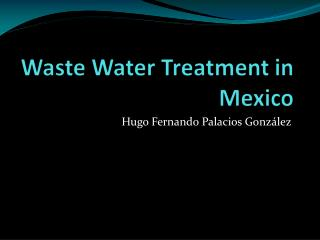 Waste Water Treatment in Mexico
