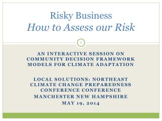 Risky Business  How to  Assess  our  Risk