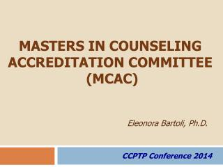 MASTERS IN COUNSELING  ACCREDITATION COMMITTEE (MCAC)