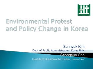 Environmental Protest  and Policy Change in Korea