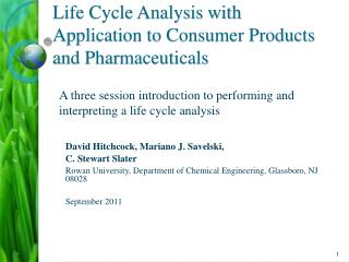 Life Cycle Analysis with Application to Consumer Products and Pharmaceuticals