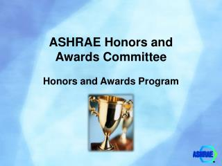 ASHRAE Honors and  Awards Committee
