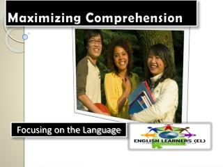 Maximizing Comprehension
