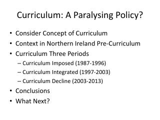 Curriculum: A Paralysing Policy?