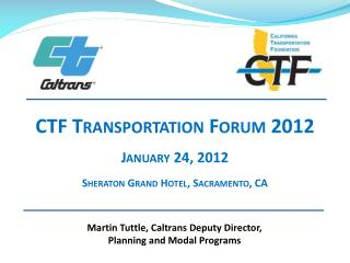 Martin Tuttle, Caltrans Deputy Director, Planning and Modal Programs