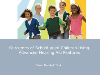 Outcomes of School-aged Children Using Advanced Hearing Aid Features