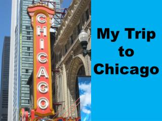 My Trip to Chicago