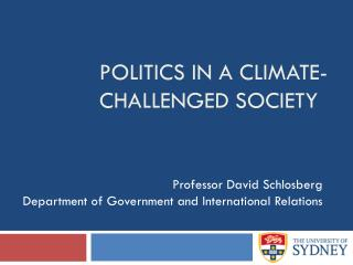 Politics in a Climate- Challenged Society