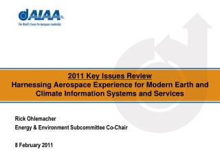 2011 Key Issues Review Harnessing Aerospace Experience for Modern Earth and Climate Information Systems and Services