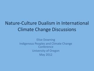 Nature-Culture Dualism in International Climate Change Discussions