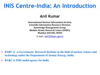 INIS Centre-India: An Introduction Anil Kumar International Nuclear Information Section,  Scientific Information Resourc