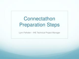 Connectathon  Preparation Steps