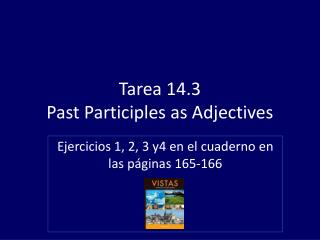 Tarea  14.3  Past Participles as Adjectives