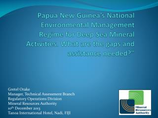 Papua New Guinea's National  Environmental Management Regime for Deep Sea Mineral Activities. What are the gaps and ass