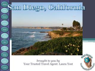 brought to you by Your Trusted Travel Agent: Laura Yost