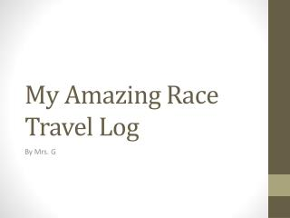 My Amazing Race Travel Log