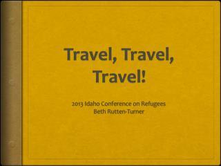 Travel, Travel, Travel!