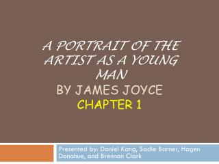 A Portrait of the Artist as a young Man   by James JOYCE  Chapter 1