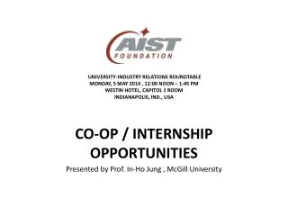 CO-OP /  INTERNSHIP OPPORTUNITIES  Presented by Prof. In-Ho  Jung  , McGill University