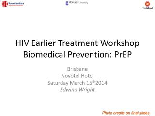 HIV Earlier Treatment Workshop Biomedical Prevention: PrEP