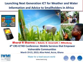 Launching  Next Generation ICT for Weather and Water Information and Advice to Smallholders in  Africa