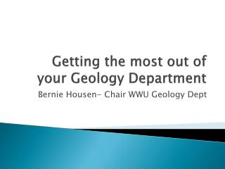 Getting the most out of your Geology Department