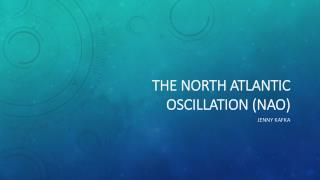 The North Atlantic Oscillation (NAO)