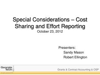 Special Considerations – Cost Sharing and Effort Reporting October 23, 2012