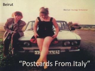 """Postcards From Italy"""