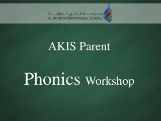 AKIS Parent  Phonics  Workshop