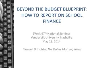 BEYOND THE BUDGET BLUEPRINT: HOW TO REPORT ON SCHOOL FINANCE