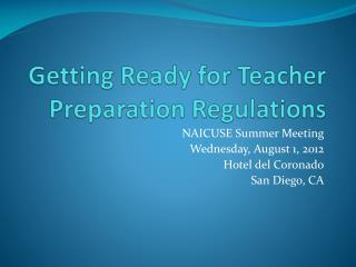 Getting Ready for Teacher Preparation Regulations