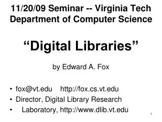 "11/20/09 Seminar -- Virginia Tech Department of Computer Science ""Digital Libraries"" by Edward A. Fox"