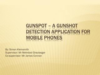 GunSpot – A gunshot detection application for mobile phones