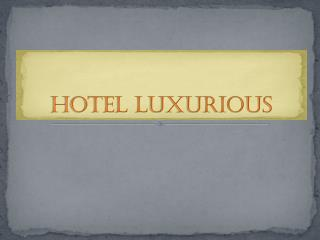 Hotel Luxurious