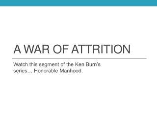 A War of Attrition