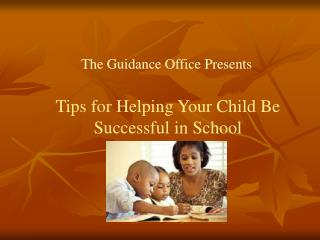 Tips for Helping Your Child Be Successful in School