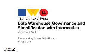Data  Warehouse Governance and Simplification with Informatica