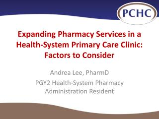 Expanding Pharmacy Services in a Health-System Primary Care Clinic: Factors to Consider